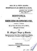 Historia de Nuestra Señora del Espino ó de la Vega, aparecida y venerada en la villa de Alcala de la Selva, obispado de Teruel