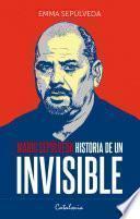 Historia de un invisible