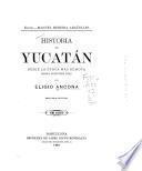 Historia de Yucatán, desde la época más remota hasta nuestros días