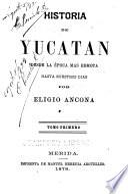Historia de Yucatan: Historia antigua [hasta] 1545