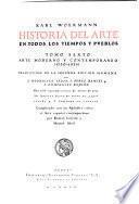 Historia del arte en todos los tiempos y pveblos: Arte moderno y contemporaneo (1750-1924) ... completado con un apendice sobre el arte español contemporaneo por Roman Loredo y Manuel Abril