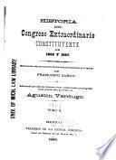 Historia del Congreso extraordinario constituyente de 1856 y 1857