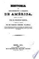Historia del descubrimiento y conquista de América escrita en alemán por el célebre --- y traducida al castellano por Francisco Fernández Villabrille