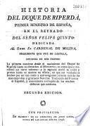 Historia del duque de Riperda, primer ministrodel señor Felipe Quinto de Espana, ...