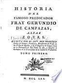 Historia del famoso predicador Fray Gerundio de Campazas, alias Zotes. Escrita por... Don Francisco Lobon de Salazar,...