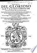 Historia del glorioso San Valero, obispo de la ciudad de Çaragoça