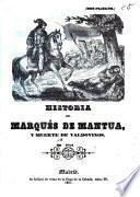 Historia del Marqués de Mantua, y muerte de Valdovinos