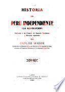 Historia del Perú independiente (la revolucion)