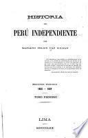 Historia del Perú independiente: t. 1-2. Segundo período, 1822-1827