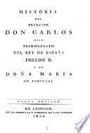 Historia del Principe Don Carlos ...
