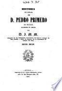 Historia del reinado de D. Pedro Primero de Castilla, llamado El Cruel