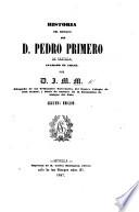 Historia del Reinado de D. Pedro Primero de Castilla, llamdo el Cruel. Por D[on] J. M. M. Segunda edicion