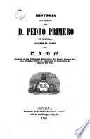 Historia del reinado de D. Piedro Primero de Castilla, llamado el cruel