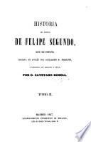 Historia del reinado de Felipe Segundo, Rey de España
