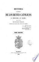 Historia del reinado de los Reyes Católicos don Fernando y doña Isabel: (1846. 384 p.)