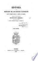 Historia del reinado de los Reyes Católicos Don Fernando y Doña Isabel ... traducida del original, por P. Saban y Larroya