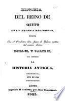 Historia del reino de Quito en la America Meridional: La historia antigua. 1841