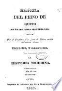 Historia del reino de Quito en la America Meridional: La historia moderna. 1842