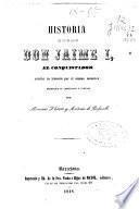 Historia del rey de Aragón Don Jaime I, el conquistado