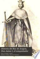 Historia del rey de Aragon, don Jaime I, el conquistador