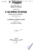 Historia del sermo. señor D. Baldomero Espartero, Duque de la Victoria y Morella, precedida de un prólogo