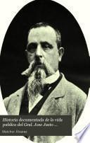 Historia documentada de la vida publica del Gral. Jose Justo Alvarez, o La verdad sobre algunos acontecimientos de importancia de la guerra de reforma