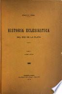 Historia eclesiástica del Rio de la Plata