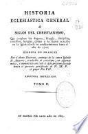Historia eclesiástica general ó Siglos del christianismo