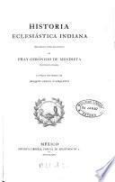 Historia eclesiástica indiana, la publ. J. García Icazbalceta