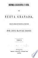 Historia eclesiastica y civil de Nueva Granada