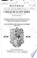 Historia eclesiastica y seglar de la muy noble y muy leal ciudad de Guadalaxara ...