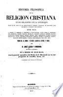 Historia filos ofica de la religi on cristiana en sus relaciones con la civilizaci on