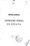 Historia filosófica de la instruccion pública de España