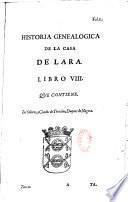 Historia genealogica de la casa de Lara, justificada con instrumentos, y escritores de inviolable fe. Por Don Luis de Salazar y Castro,... Dividida en XX. libros,...