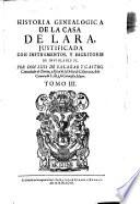 Historia genealogica de la Casa de Lara justificada con instrumentos y escritores de inviolable fo