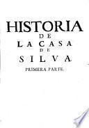 Historia genealogica de la casa de silva