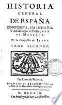 Historia general de España, compuesta, emendada y añadida [and tr.] por J. de Mariana