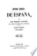 Historia general de España, desde los tiempos mas remotos hasta nuestros dias. Por Don Modesto Lafuente