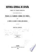 Historia general de España desde los tiempos primitivos hasta fines del año 1860