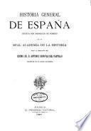 Historia general de España: La marina de Castilla desde su origen y pugna con la de Inglaterra hasta la refundición en la Armada española