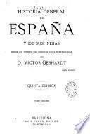 Historía general de España y de sus Indias des de los tiempos más remotos hasta nuestros días