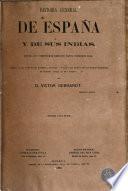 Historia general de España y de sus Indias desde los tiempos más remotos hasta nuestros días, 4