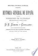 Historia general de España y de sus posesiones de ultramar