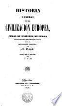 Historia general de la civilización europea ó curso de historia moderna desde la caída del Imperio Romano hasta la Revolución francesa