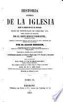 Historia general de la Iglesia ... obra escrita en francés por --- corregida y continuada desde el año 1719 hasta el 1852 por el Barón Henrion, traducida al español de la 5a edición y considerablemente aumentada en lo relativo a España según el P. Florez ...
