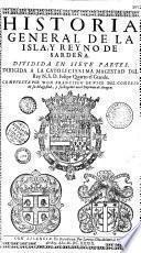 Historia general de la Isla y Reyno de Sardeña, compuesta por ... Francisco de Vico ...