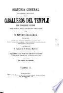Historia general de la religiosa y militar órden de los caballeros del Temple