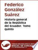 Historia general de la República del Ecuador. Tomo quinto