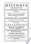 Historia general de los religiosos descalzos del orden de los Eremitanos de San Augustin de la congregacion de Espana y de Las Indias