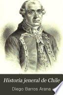 Historia jeneral de Chile: pte. 6. Primer perìodo de la revolucion de Chile, de 1808 a 1814